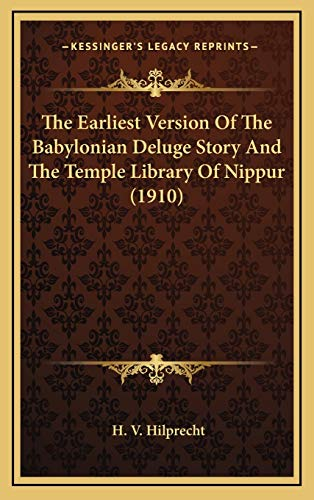 9781168969354: The Earliest Version Of The Babylonian Deluge Story And The Temple Library Of Nippur (1910)