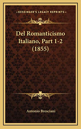 Del Romanticismo Italiano, Part 1-2 (1855) (Italian