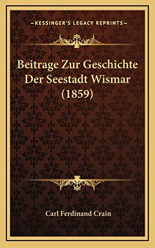 9781168971302: Beitrage Zur Geschichte Der Seestadt Wismar (1859) (German Edition)