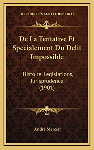 9781168971890: de La Tentative Et Specialement Du Delit Impossible: Histoire, Legislations, Jurisprudence (1901)