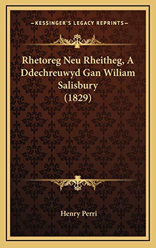 9781168972446: Rhetoreg Neu Rheitheg, a Ddechreuwyd Gan Wiliam Salisbury (1829)