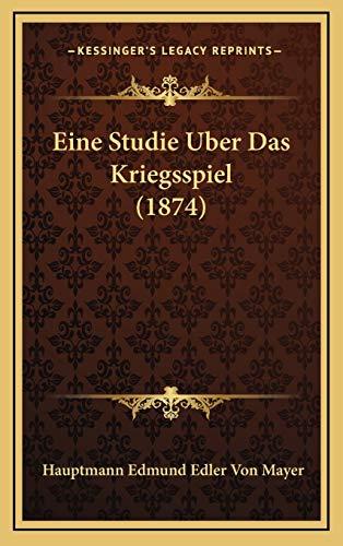 9781168974150: Eine Studie Uber Das Kriegsspiel (1874) (German Edition)