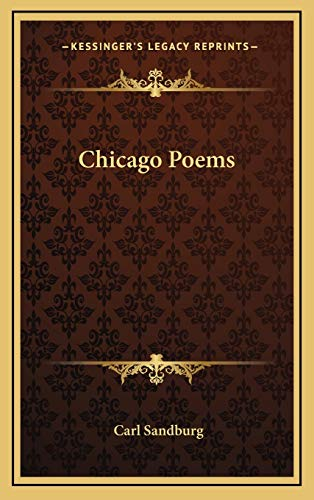 9781168974686: Chicago Poems (Kessinger Legacy Reprints)