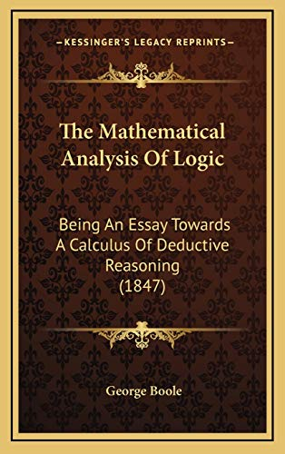 9781168976130: The Mathematical Analysis Of Logic: Being An Essay Towards A Calculus Of Deductive Reasoning (1847)