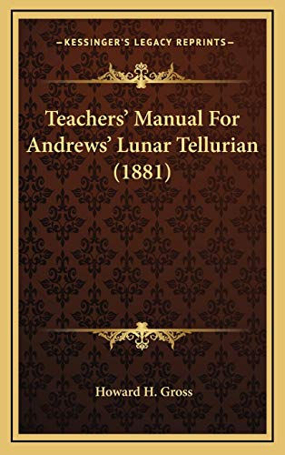 9781168976611: Teachers' Manual For Andrews' Lunar Tellurian (1881)
