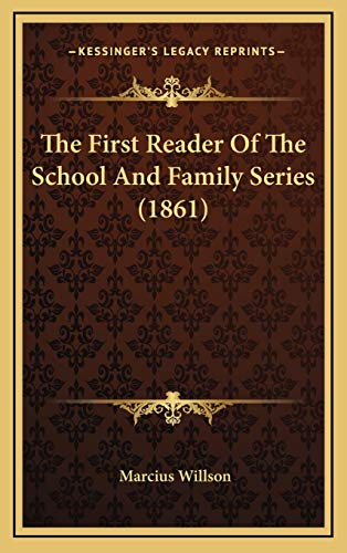 9781168977632: The First Reader Of The School And Family Series (1861)