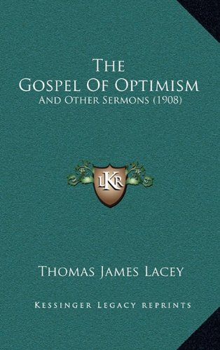9781168978899: The Gospel Of Optimism: And Other Sermons (1908)