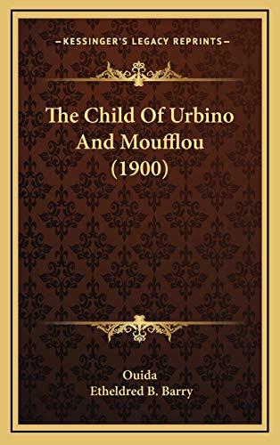 9781168979490: The Child Of Urbino And Moufflou (1900)