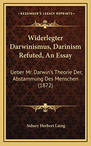 9781168980854: Widerlegter Darwinismus, Darinism Refuted, An Essay: Ueber Mr. Darwin's Theorie Der, Abstammung Des Menschen (1872) (German Edition)