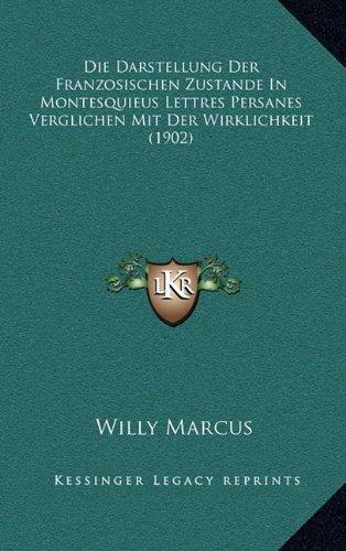 Die Darstellung der Franzosischen Zustande in Montesquieus: Willy Marcus