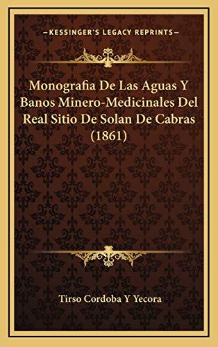 9781168984432: Monografia de Las Aguas y Banos Minero-Medicinales del Real Sitio de Solan de Cabras (1861)