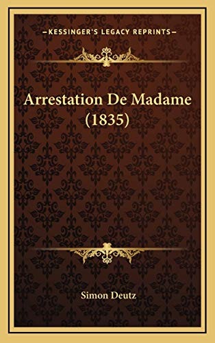 9781168984937: Arrestation De Madame (1835) (French Edition)