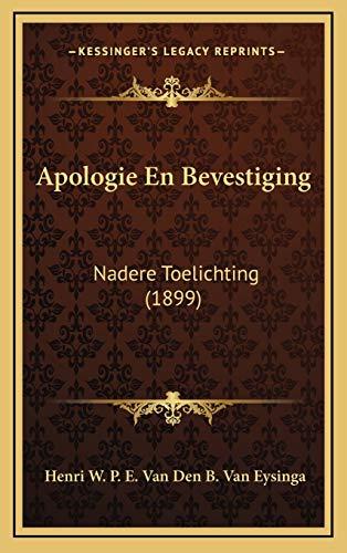 9781168986252: Apologie En Bevestiging: Nadere Toelichting (1899) (Dutch Edition)