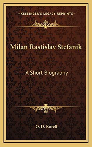 9781168989109: Milan Rastislav Stefanik: A Short Biography