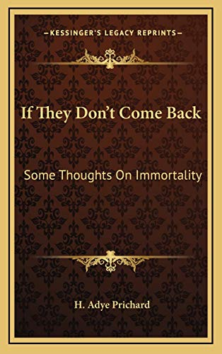 9781168989307: If They Don't Come Back: Some Thoughts On Immortality