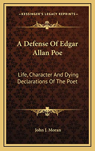 9781168989482: A Defense Of Edgar Allan Poe: Life, Character And Dying Declarations Of The Poet