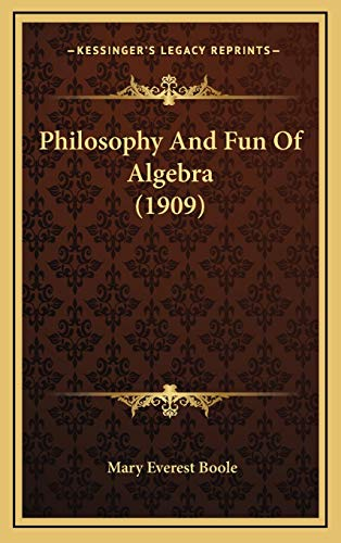 9781168990853: Philosophy And Fun Of Algebra (1909)