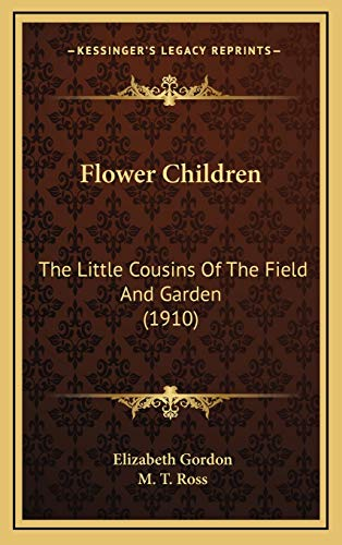 9781168990877: Flower Children: The Little Cousins Of The Field And Garden (1910)