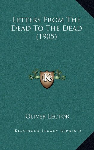9781168991140: Letters From The Dead To The Dead (1905)