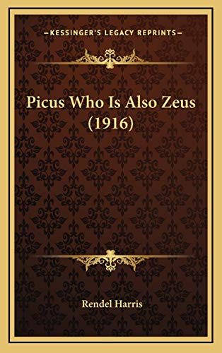 9781168994165: Picus Who Is Also Zeus (1916)