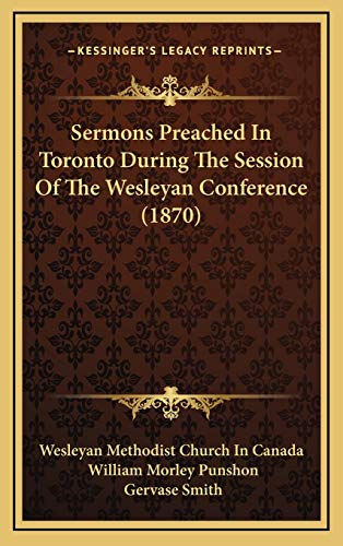 9781168998064: Sermons Preached In Toronto During The Session Of The Wesleyan Conference (1870)