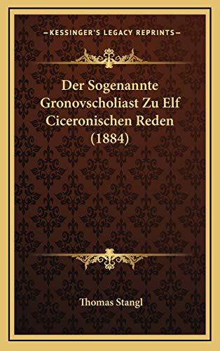 9781169001985: Der Sogenannte Gronovscholiast Zu Elf Ciceronischen Reden (1884)