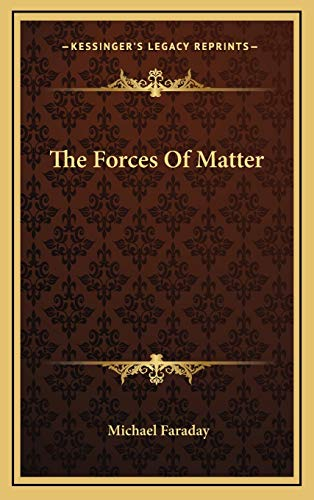 9781169004092: The Forces Of Matter
