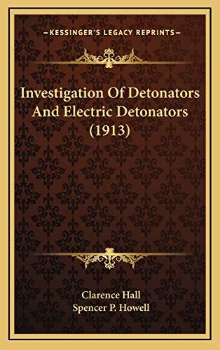 9781169004979: Investigation Of Detonators And Electric Detonators (1913)