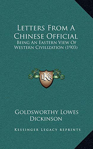 9781169005662: Letters From A Chinese Official: Being An Eastern View Of Western Civilization (1903)