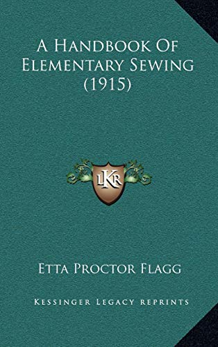9781169005853: A Handbook Of Elementary Sewing (1915)