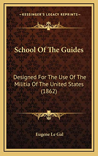 9781169006485: School Of The Guides: Designed For The Use Of The Militia Of The United States (1862)