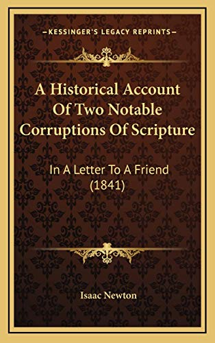 9781169008748: A Historical Account Of Two Notable Corruptions Of Scripture: In A Letter To A Friend (1841)