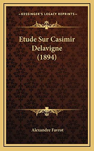 9781169010703: Etude Sur Casimir Delavigne (1894) (French Edition)