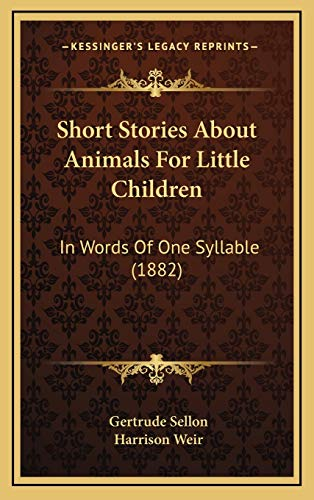9781169011823: Short Stories About Animals For Little Children: In Words Of One Syllable (1882)