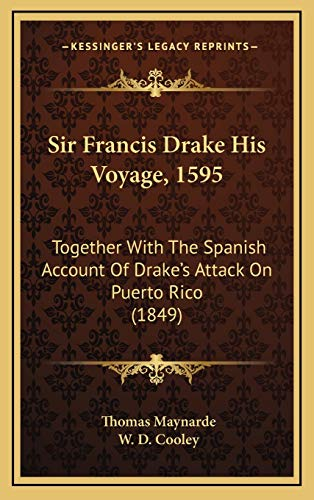 9781169011830: Sir Francis Drake His Voyage, 1595: Together with the Spanish Account of Drake's Attack on Puerto Rico (1849)