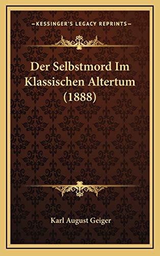 9781169014572: Der Selbstmord Im Klassischen Altertum (1888)
