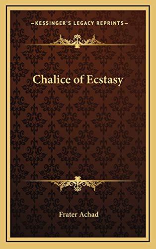 9781169016354: Chalice of Ecstasy
