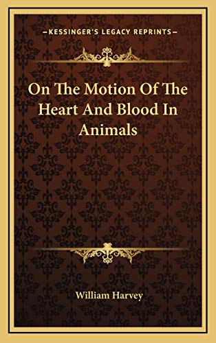 9781169016873: On The Motion Of The Heart And Blood In Animals
