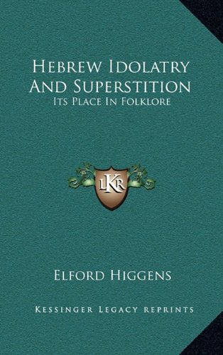9781169016996: Hebrew Idolatry And Superstition: Its Place In Folklore