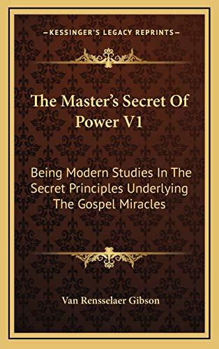 9781169017535: The Master's Secret Of Power V1: Being Modern Studies In The Secret Principles Underlying The Gospel Miracles