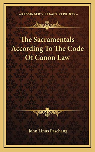 9781169017610: The Sacramentals According To The Code Of Canon Law