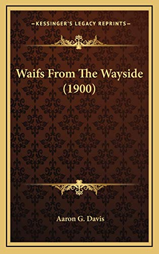 9781169018914: Waifs From The Wayside (1900)