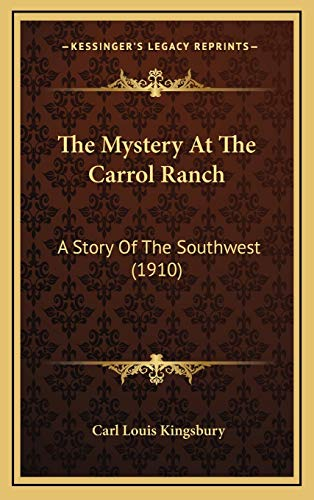 9781169019287: The Mystery At The Carrol Ranch: A Story Of The Southwest (1910)