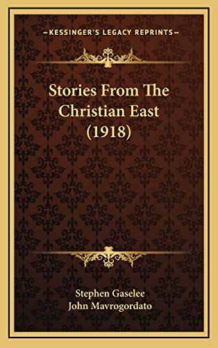 9781169019324: Stories From The Christian East (1918)