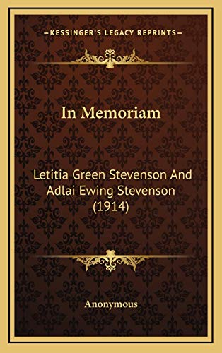9781169019331: In Memoriam: Letitia Green Stevenson And Adlai Ewing Stevenson (1914)