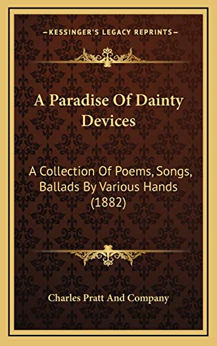 9781169019706: A Paradise Of Dainty Devices: A Collection Of Poems, Songs, Ballads By Various Hands (1882)