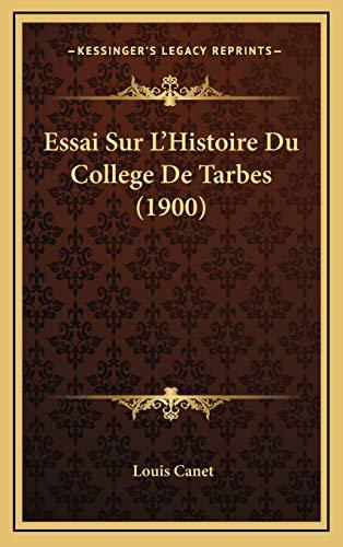 Essai Sur L'Histoire Du College De Tarbes