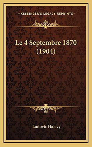 9781169027138: Le 4 Septembre 1870 (1904)