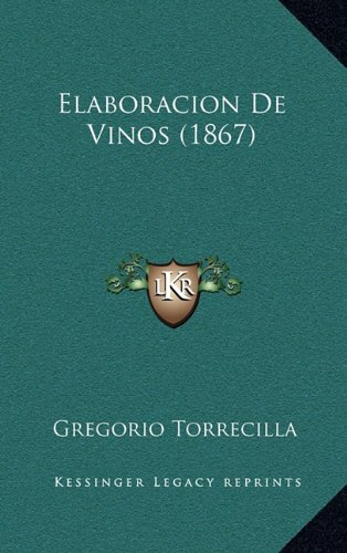 9781169030756: Elaboracion De Vinos (1867) (Spanish Edition)