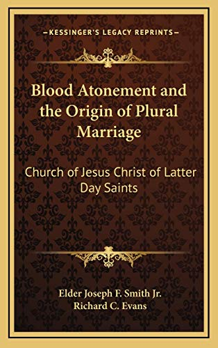 9781169031166: Blood Atonement and the Origin of Plural Marriage: Church of Jesus Christ of Latter Day Saints